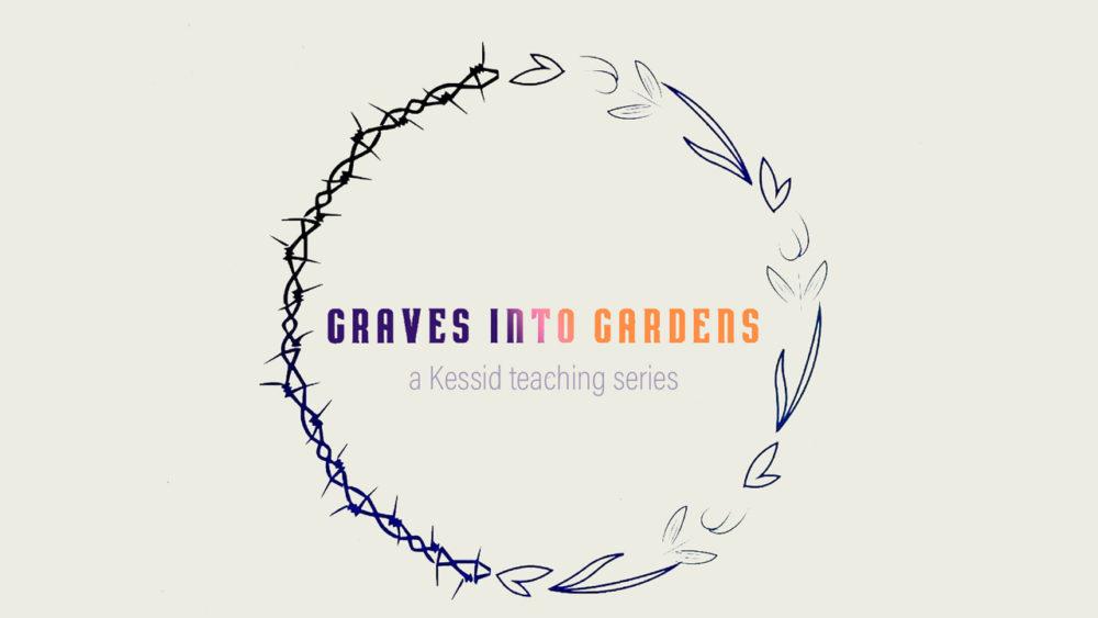 Graves Into Gardens ASL