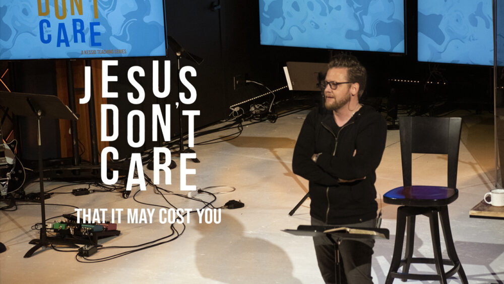 Jesus Don't Care That It May Cost You Image