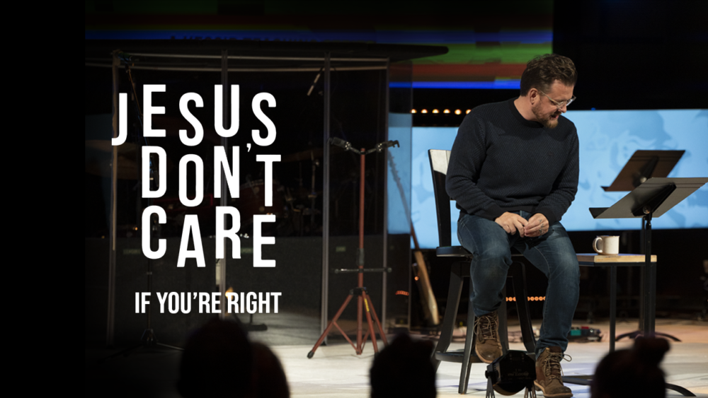 Jesus Don't Care If You're Right Image